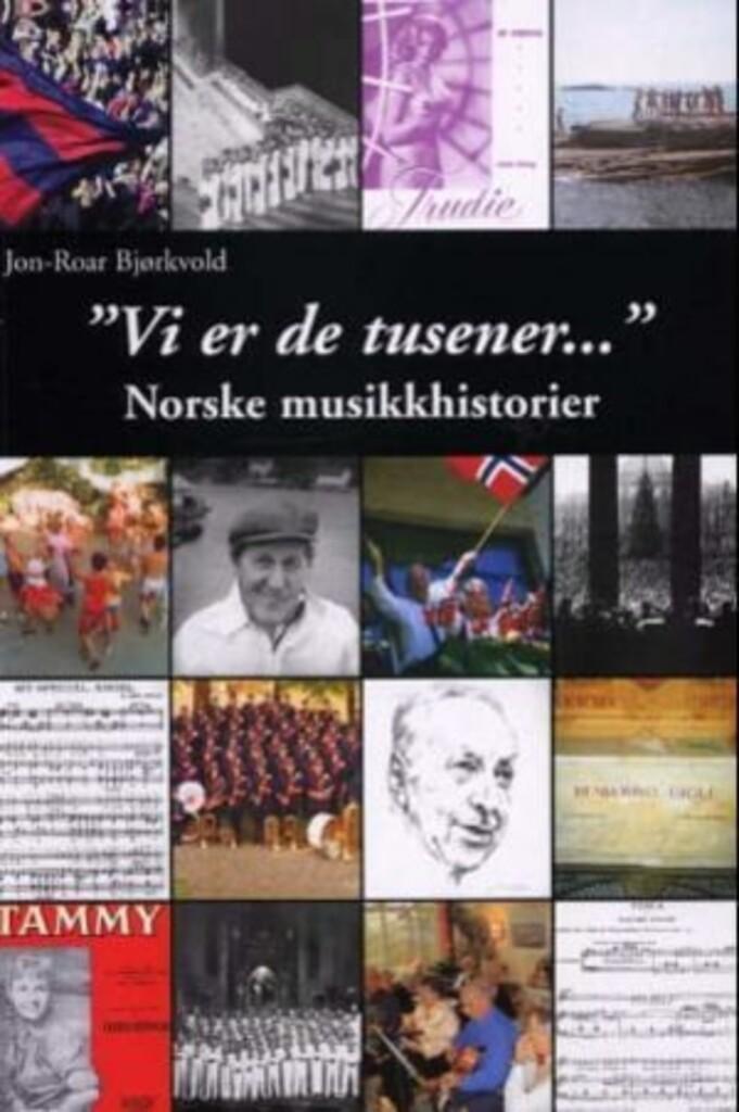 """""""Vi er de tusener..."""" : norske musikkhistorier"""
