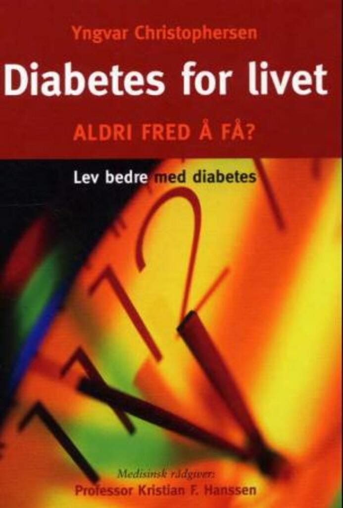 Diabetes for livet : aldri fred å få?