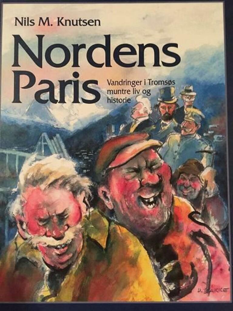 Nordens Paris : vandringer i Tromsøs muntre liv og historie