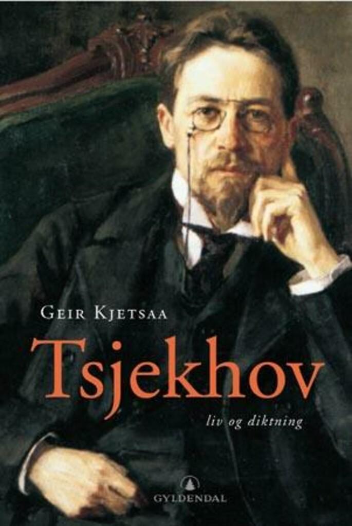 Anton Tsjekhov : liv og diktning