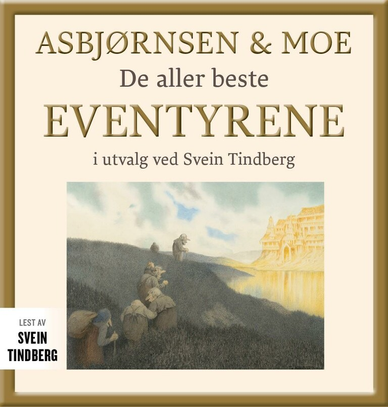 Asbjørnsen & Moe : de aller beste eventyrene