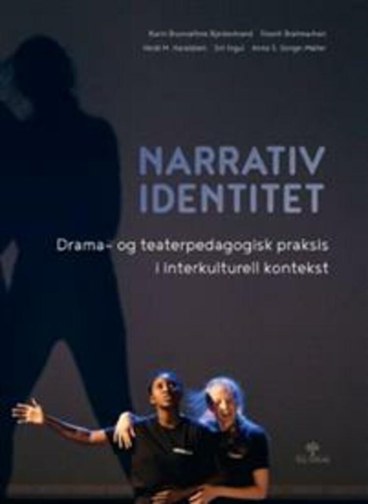 Narrativ identitet : drama- og teaterpedagogisk praksis i interkulturell kontekst