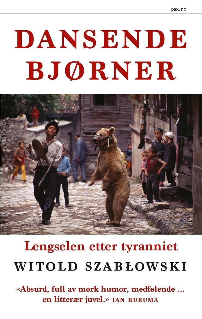 Dansende bjørner : lengselen etter tyranniet