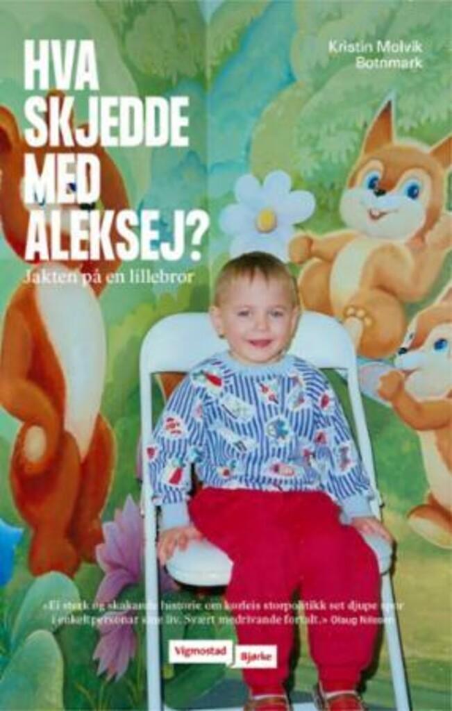 Hva skjedde med Aleksej? : jakten på en lillebror