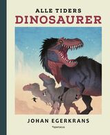 Egerkrans, Johan : Alle tiders dinosaurer