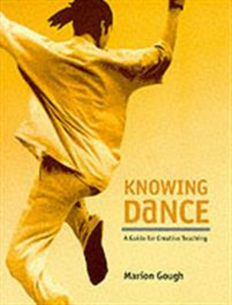Knowing dance : a guide for creative teaching