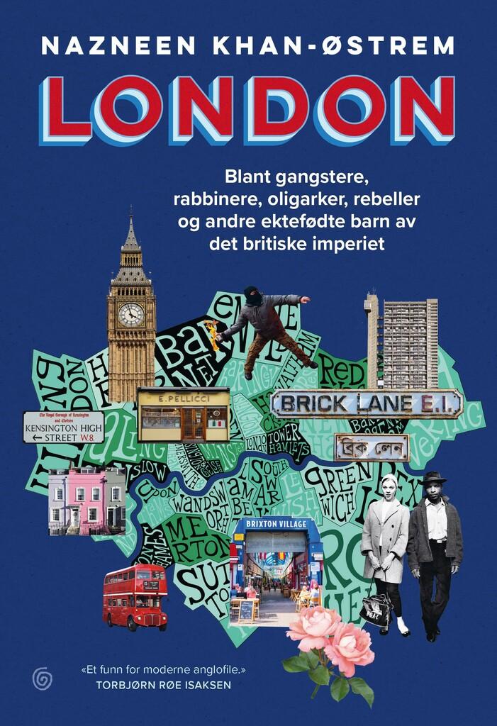 London : blant gangstere, rabbinere, oligarker, rebeller og andre ektefødte barn av det britiske imperiet