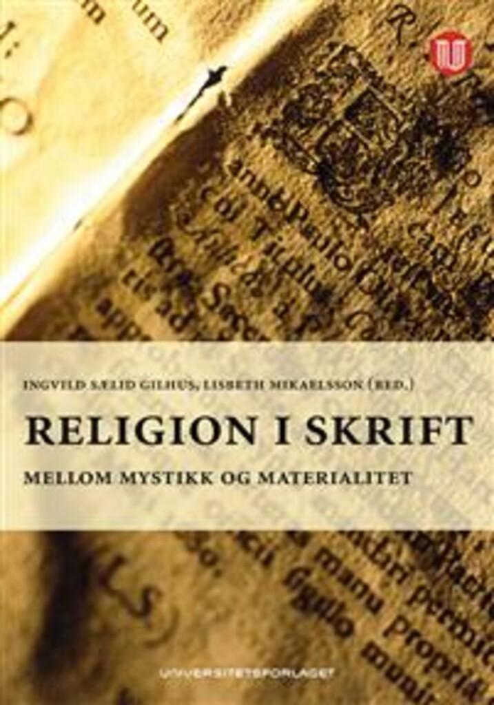 Religion i skrift : mellom mystikk og materialitet