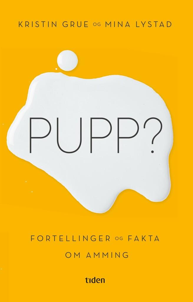 Pupp? : fortellinger og fakta om amming