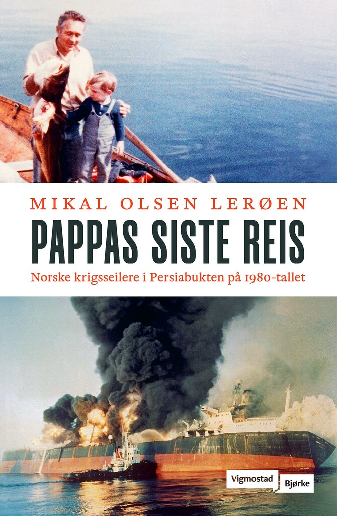 Pappas siste reis : norske krigsseilere i Persiabukten på 1980-tallet