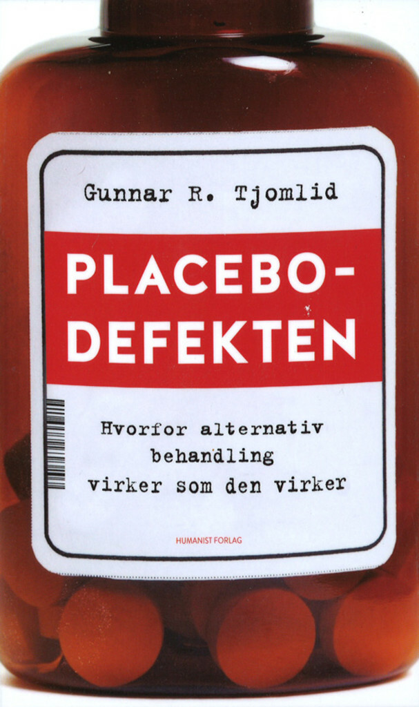 Placebodefekten : hvorfor alternativ behandling virker som det virker