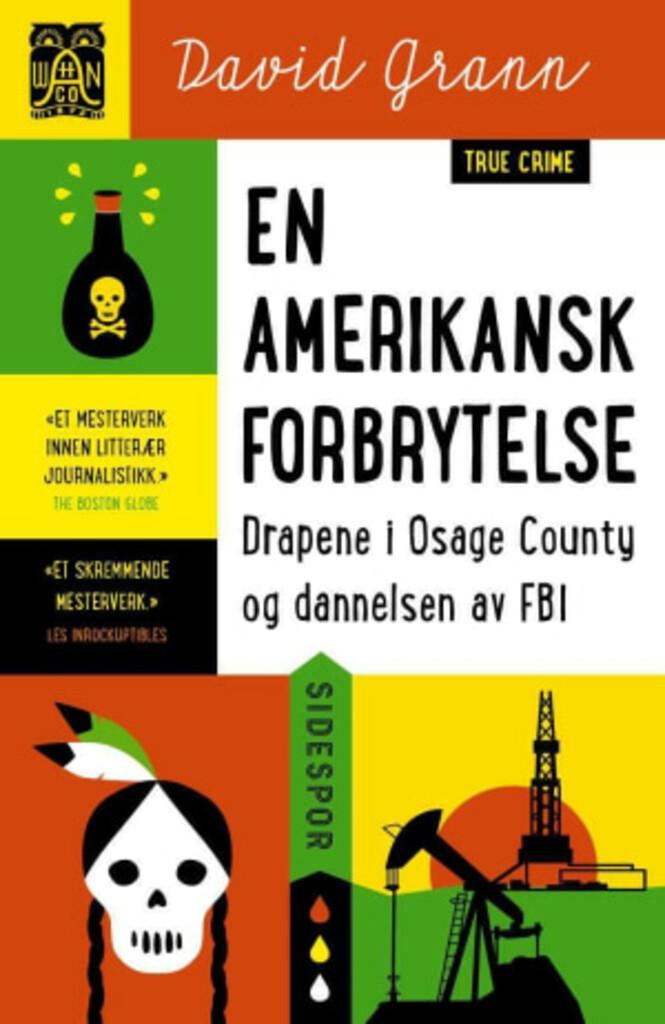 En amerikansk forbrytelse : drapene i Osage County og dannelsen av FBI