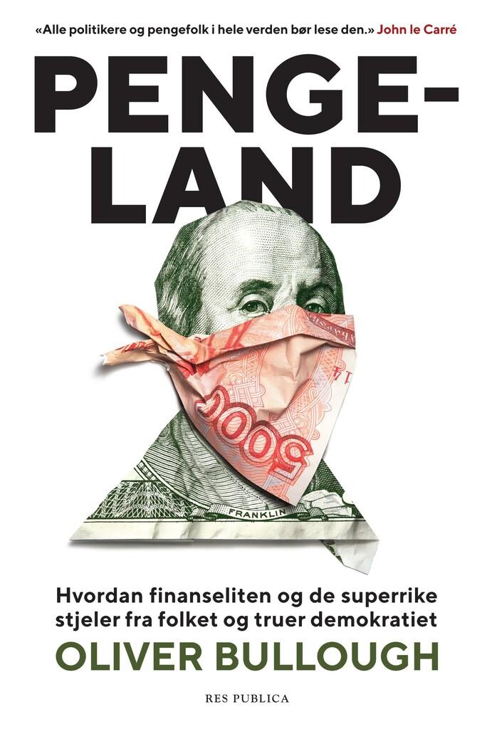 Pengeland : hvordan finanseliten og de superrike stjeler fra folket og truer demokratiet