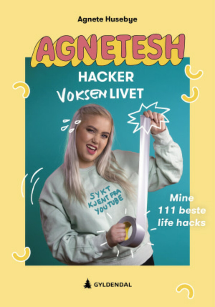 Agnetesh hacker voksenlivet : mine 111 beste lifehacks