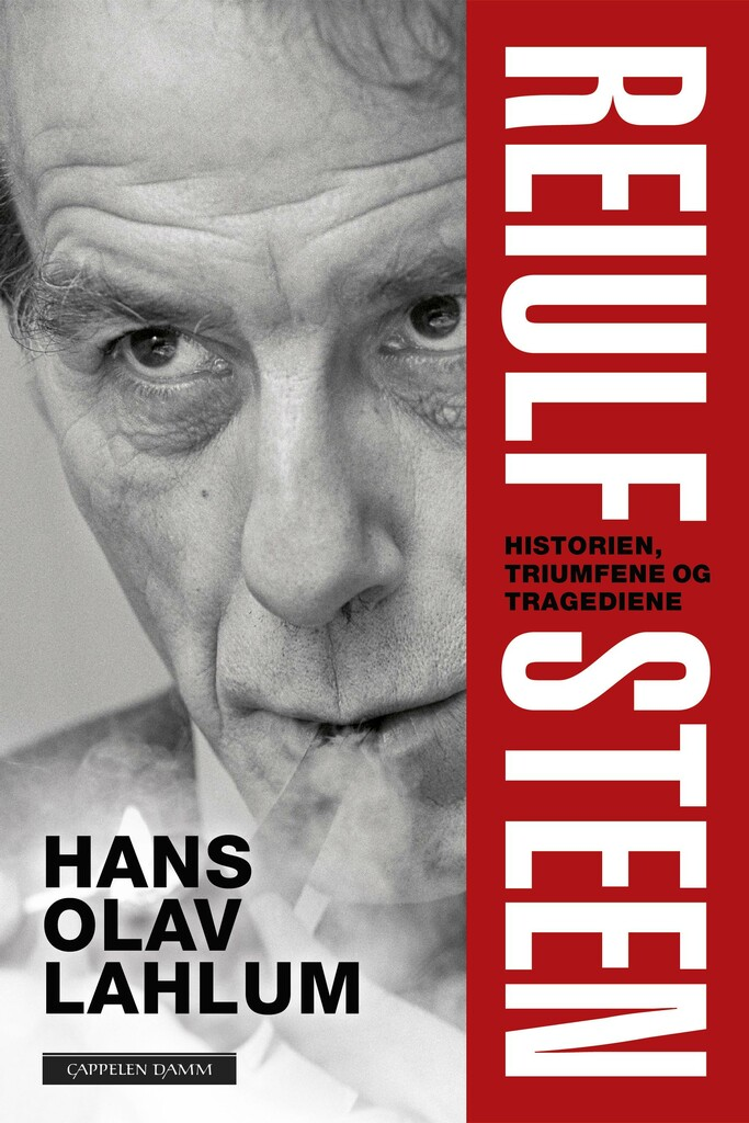 Reiulf Steen : historien, triumfene og tragediene
