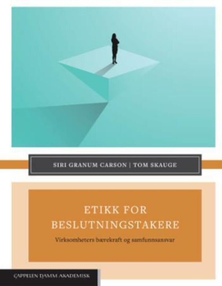 Etikk for beslutningstakere : virksomheters bærekraft og samfunnsansvar