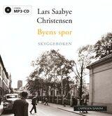 Christensen, Lars Saabye : Byens spor. [Tredje bok]. Skyggeboken