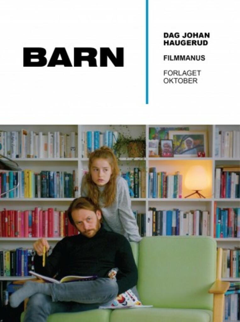 Barn : filmmmanus : med en samtale om filmen mellom Roskva Koritzinsky og Dag Johan Haugerud