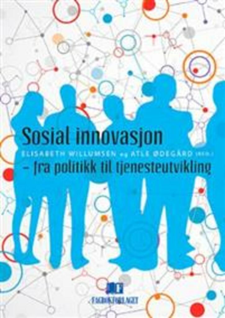 Sosial innovasjon : fra politikk til tjenesteutvikling