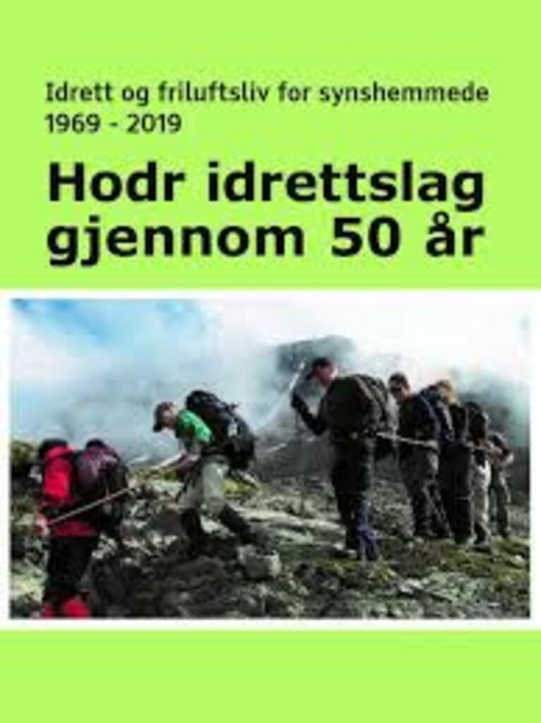 Hodr idrettslag gjennom 50 år : Idrett og friluftsliv for synshemmede 1969-2019