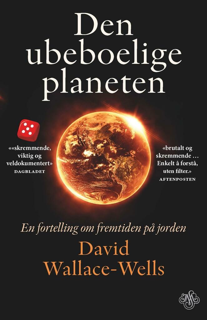 Den ubeboelige planeten : en fortelling om fremtiden på jorden
