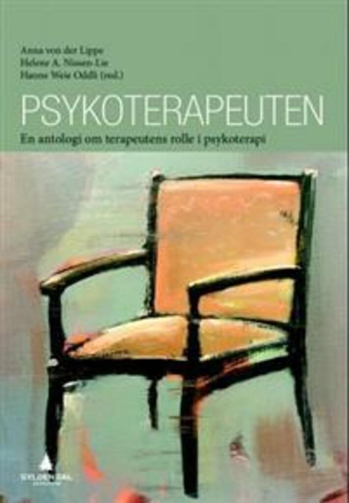 Psykoterapeuten : en antologi om terapeutens rolle i psykoterapi