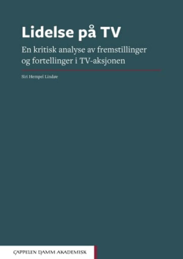 Lidelse på tv : en kritisk analyse av fremstillinger og fortellinger i TV-aksjonen