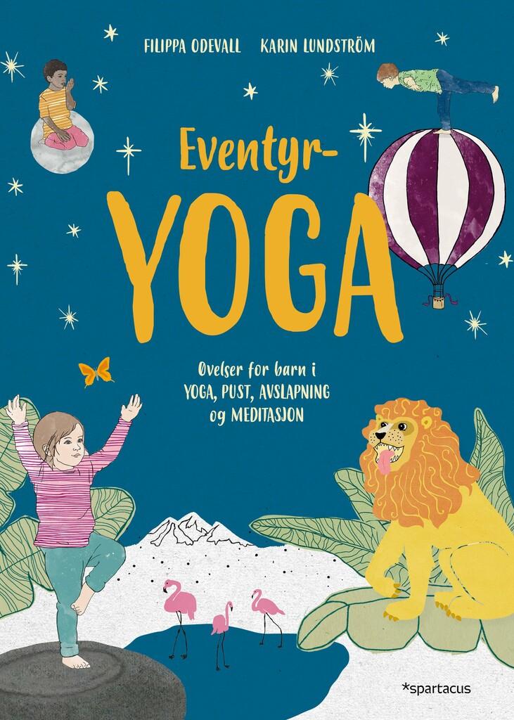 Eventyryoga : øvelser for barn i yoga, pust, avslapning og meditasjon
