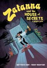 """""""Zatanna and the house of secrets : a graphic novel"""""""