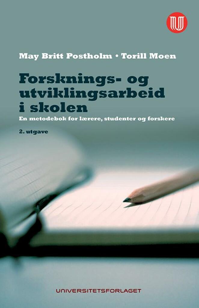Forsknings- og utviklingsarbeid i skolen : metodebok for lærere, studenter og forskere