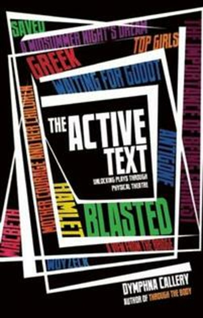 The active text : unlocking plays through physical theatre