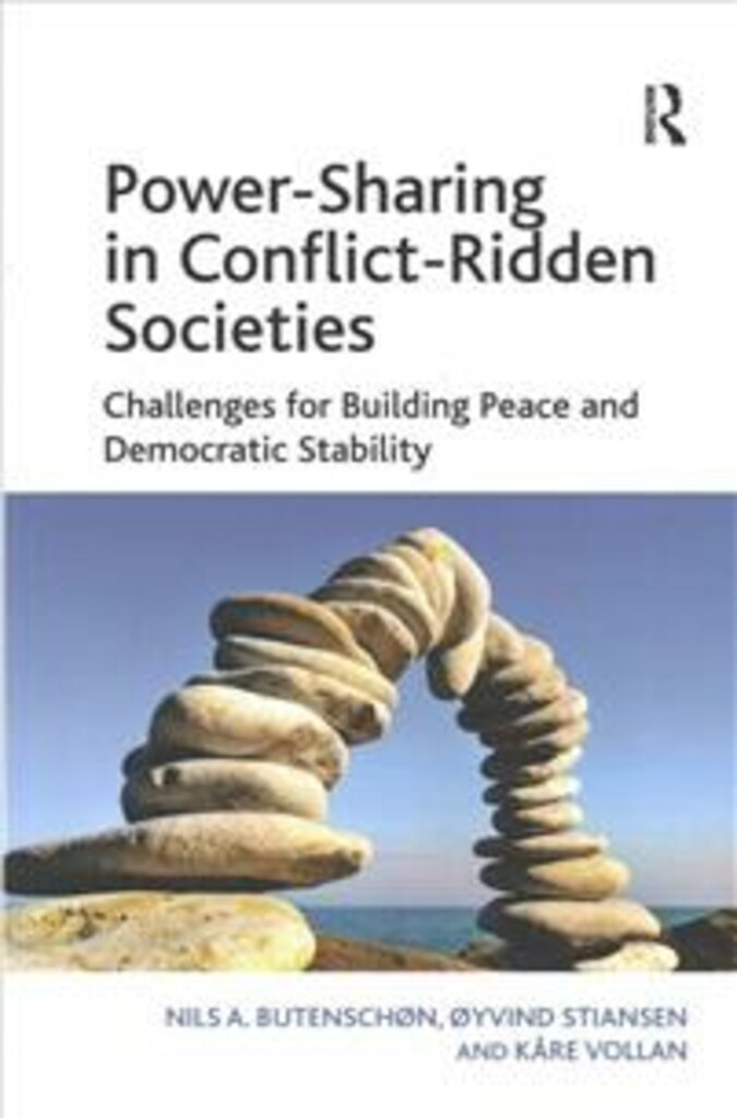 Power-sharing in conflict-ridden societies : challenges for building peace and democratic stability