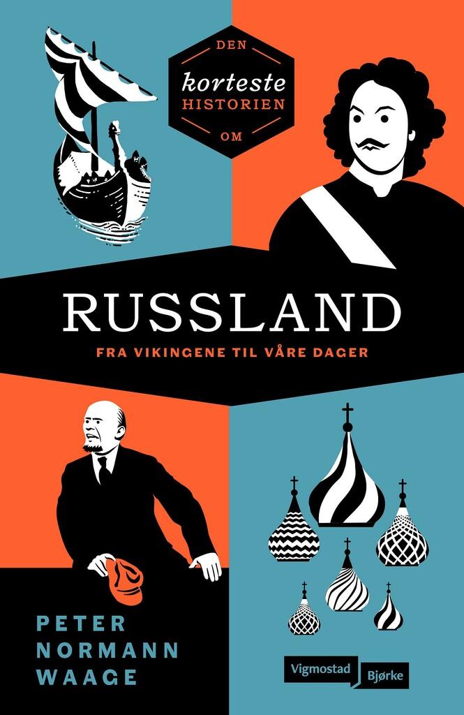 Den korteste historien om Russland : fra vikingene til våre dager