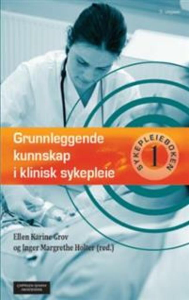 Sykepleieboken . 1 . Grunnleggende kunnskap i klinisk sykepleie