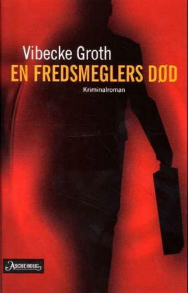 En fredsmeglers død : kriminalroman