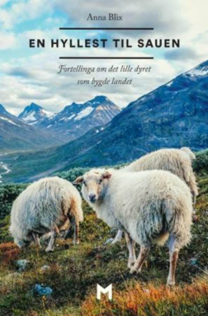 En hyllest til sauen : fortellinga om det lille dyret som bygde landet