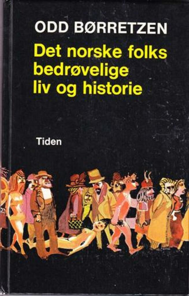 Det norske folks bedrøvelige liv og historie