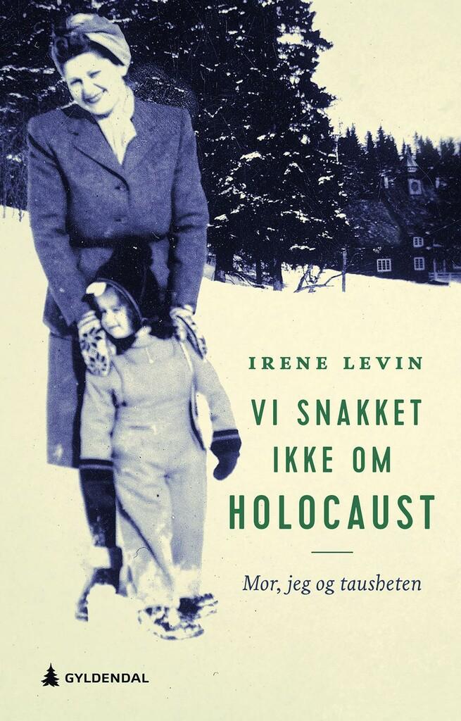 Vi snakket ikke om Holocaust : mor, jeg og tausheten