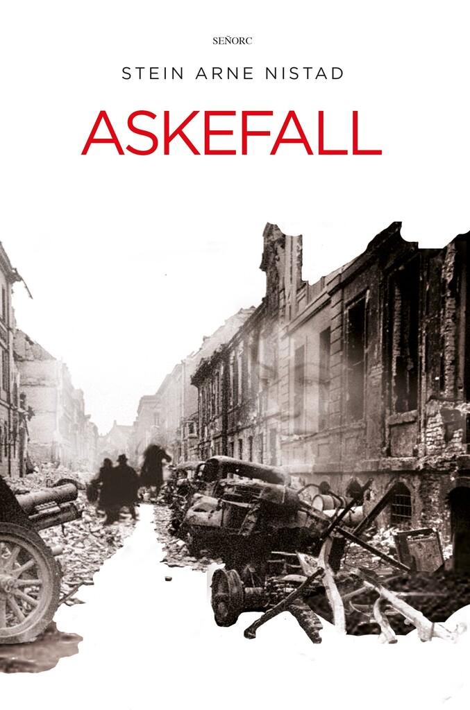 Askefall : roman: et historisk drama fra krigen i Nord-Norge og Europa 1939 - 1945