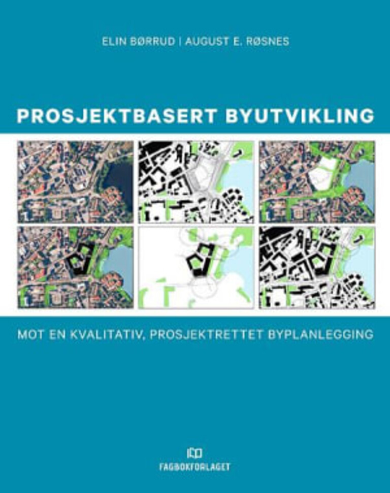 Prosjektbasert byutvikling : : mot en kvalitativ, prosjektrettet byplanlegging
