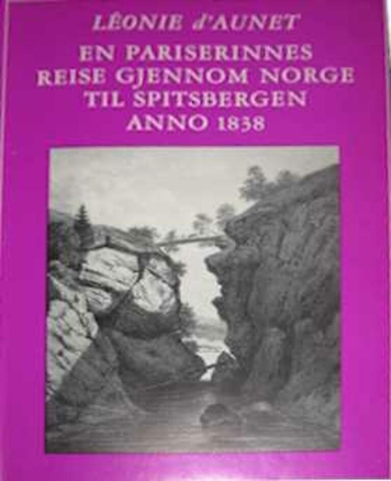 En pariserinnes reise gjennom Norge til Spitsbergen anno 1838