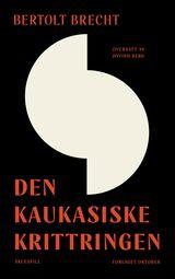 Brecht, Bertolt : Den kaukasiske krittringen
