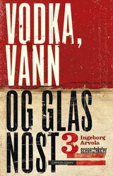 Arvola, Ingeborg : Vodka, vann og glasnost : tre scenetekster
