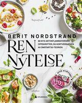 Nordstrand, Berit : Ren nytelse : 88 nye antiinflammatoriske oppskrifter, og kortversjonen av Omstart30-teorien