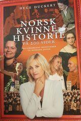 Duckert, Hege : Norsk kvinnehistorie på 200 sider : fra forsørgende fruentimmer til skamløse jenter