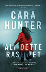 Hunter, Cara : Alt dette raseriet