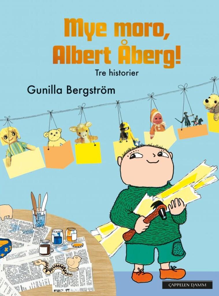 Mye moro, Albert Åberg! : tre historier